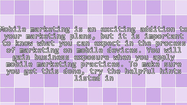 Great Mobile Marketing Advice Made Easy To Understand