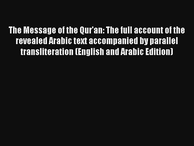 Read The Message of the Qur'an: The full account of the revealed Arabic text accompanied by