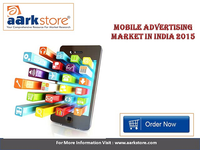 Aarkstore – Mobile Advertising Market in India 2015