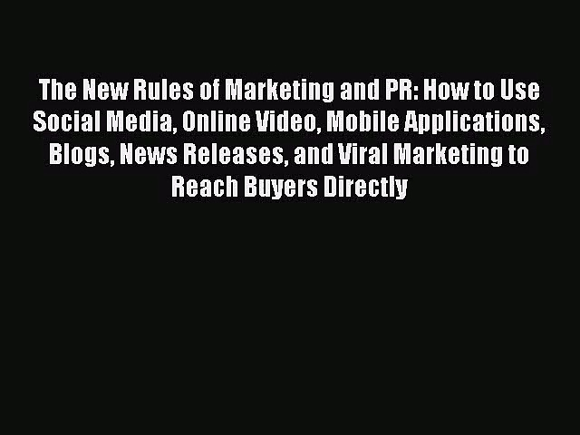 [PDF Download] The New Rules of Marketing and PR: How to Use Social Media Online Video Mobile