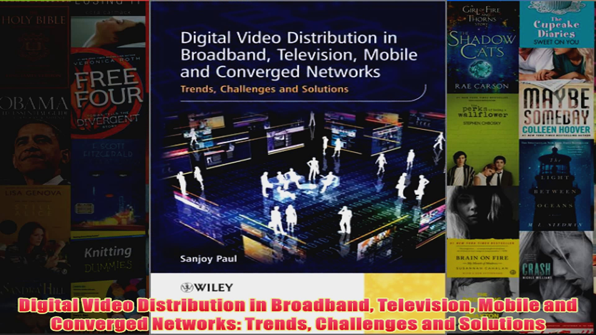 Download PDF  Digital Video Distribution in Broadband Television Mobile and Converged Networks Trends FULL FREE