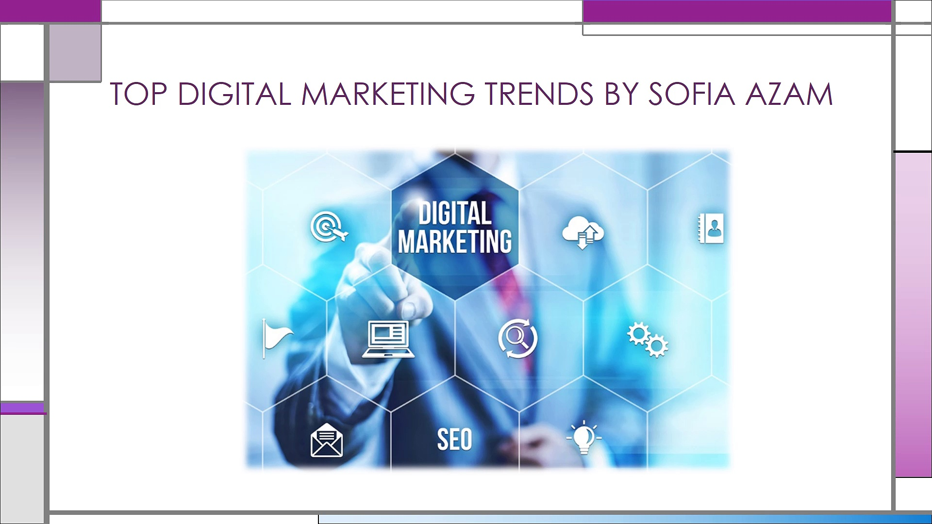 TOP DIGITAL MARKETING TRENDS BY SOFIA AZAM