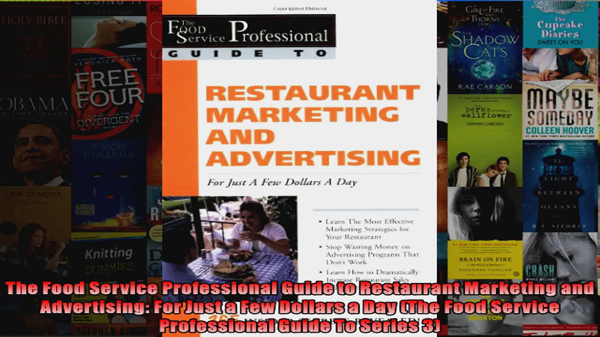 The Food Service Professional Guide to Restaurant Marketing and Advertising For Just a