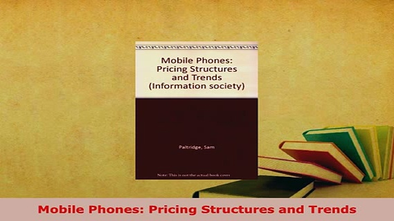 PDF  Mobile Phones Pricing Structures and Trends Download Online