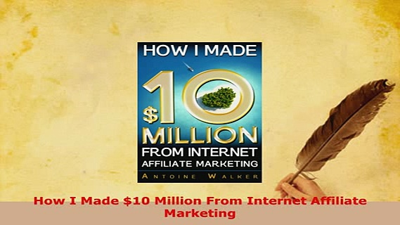 PDF  How I Made 10 Million From Internet Affiliate Marketing Read Online