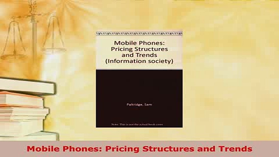 PDF  Mobile Phones Pricing Structures and Trends Read Online