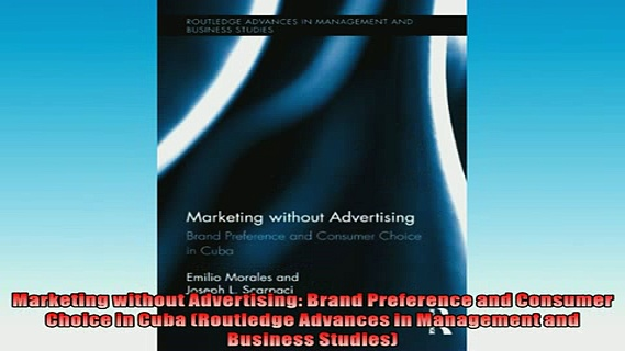 FREE PDF  Marketing without Advertising Brand Preference and Consumer Choice in Cuba Routledge  BOOK ONLINE