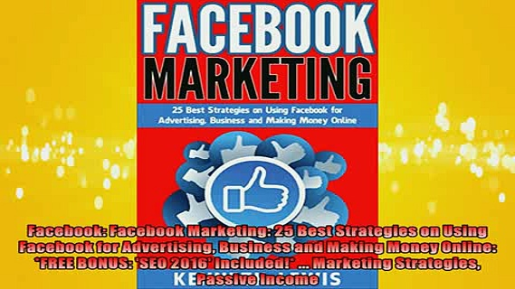 FAVORIT BOOK   Facebook Facebook Marketing 25 Best Strategies on Using Facebook for Advertising  DOWNLOAD ONLINE