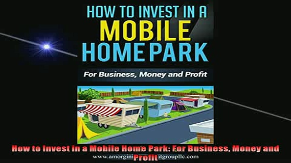 FREE PDF  How to Invest in a Mobile Home Park For Business Money and Profit  DOWNLOAD ONLINE
