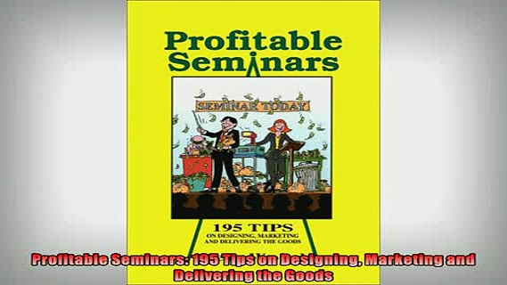 Free PDF Downlaod  Profitable Seminars 195 Tips on Designing Marketing and Delivering the Goods  DOWNLOAD ONLINE