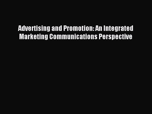[PDF] Advertising and Promotion: An Integrated Marketing Communications Perspective [Download]