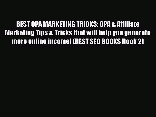 DOWNLOAD FREE E-books  BEST CPA MARKETING TRICKS: CPA & Affiliate Marketing Tips & Tricks that