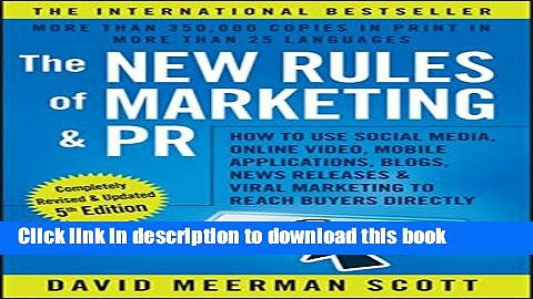 Download The New Rules of Marketing and PR: How to Use Social Media, Online Video, Mobile