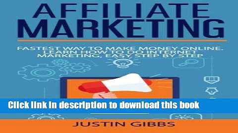 [Download] Affiliate Marketing: Fastest Way to Make Money Online. Learn How to do Internet