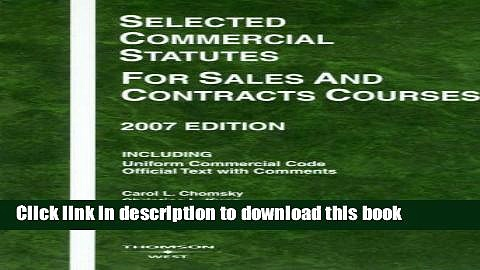 [PDF]  Selected Commercial Statutes for Sales and Contracts Courses, 2007 Edition  [Download] Online