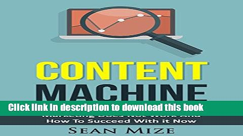 [PDF] Content Machine: Why The Old Way of Article Marketing Does Not Work And How to Succeed With
