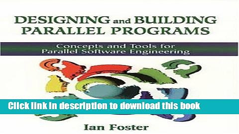 [Download] Designing and Building Parallel Programs: Concepts and Tools for Parallel Software