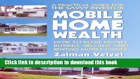 Read Mobile Home Wealth: How to Make Money Buying, Selling and Renting Mobile Homes PDF Free