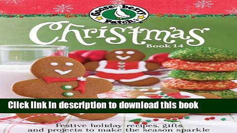 Download Gooseberry Patch Christmas Book 14: Festive holiday recipes, gifts and projects to make