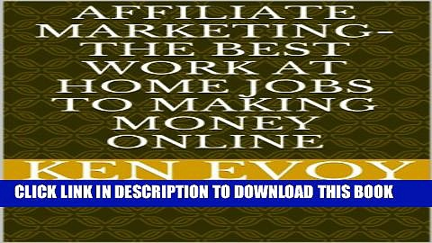 Collection Book Affiliate Marketing-The Best Work at Home Jobs to Making Money Online