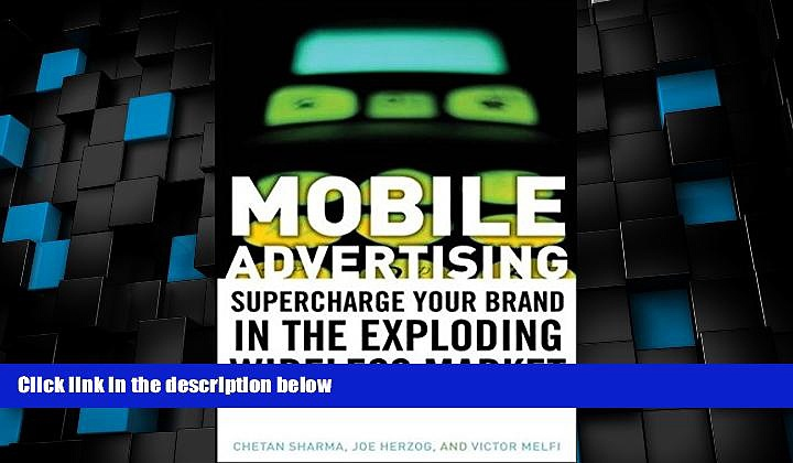 Full [PDF] Downlaod  Mobile Advertising: Supercharge Your Brand in the Exploding Wireless Market