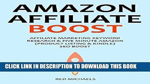 [PDF] AMAZON AFFILIATE BOOST (for 2016 SEO): AFFILIATE MARKETING KEYWORD RESEARCH   FIVE MINUTE