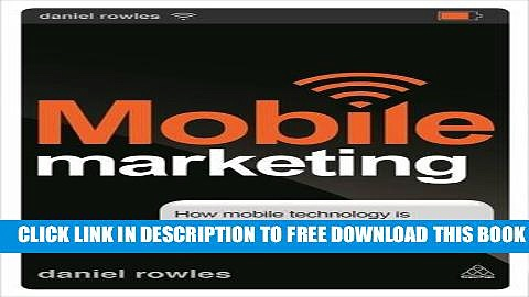 New Book Mobile Marketing: How Mobile Technology is Revolutionizing Marketing, Communications and