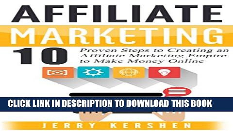 [PDF] Affiliate Marketing: 10 Proven Steps to Creating an Affiliate Marketing Empire to Make Money