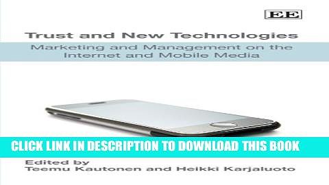 [PDF] Trust and New Technologies: Marketing and Management on the Internet and Mobile Media Full