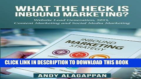 [PDF] What the heck is inbound marketing?: Website lead generation ,SEO ,content marketing and