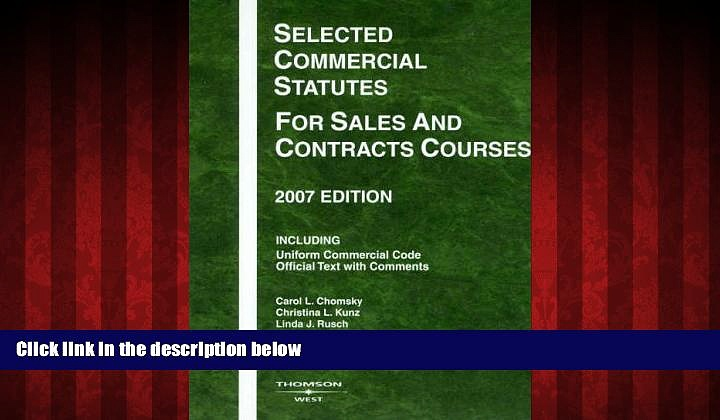 EBOOK ONLINE  Selected Commercial Statutes for Sales and Contracts Courses, 2007 Edition