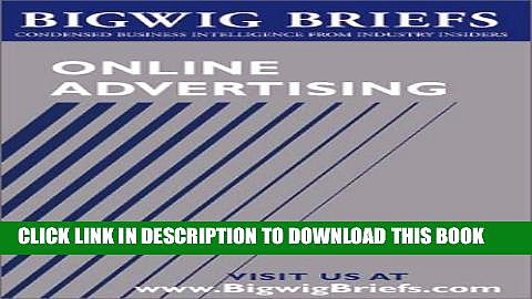 [PDF] Bigwig Briefs:  Online Advertising – Industry Experts Reveal the Secrets to Profitable