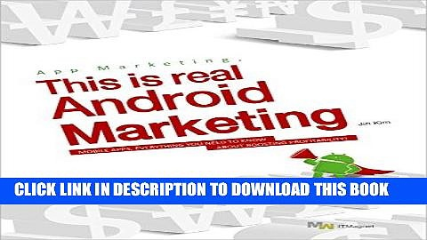 [New] Ebook App Marketing, This is Real Android Marketing: MOBILE APPS, EVERYTHING YOU NEED TO
