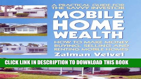 [PDF] Mobile Home Wealth: How to Make Money Buying, Selling and Renting Mobile Homes Full Online