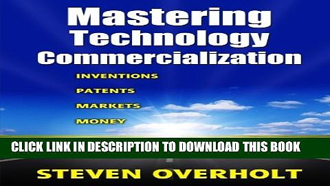 [PDF] Mastering Technology Commercialization: Inventions; Patents; Markets; Money Full Colection
