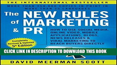 Read Now The New Rules of Marketing and PR: How to Use Social Media, Online Video, Mobile