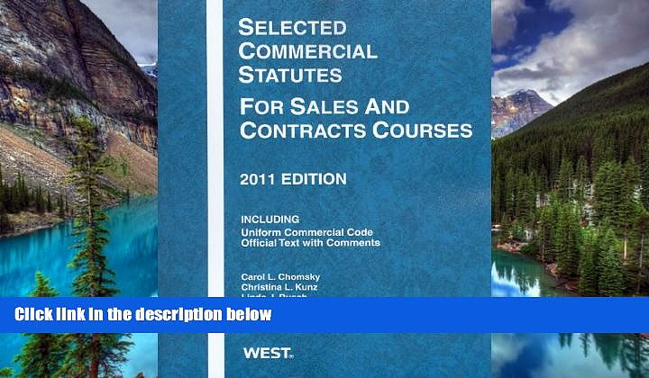 READ FULL  Selected Commercial Statutes For Sales and Contracts Courses, 2011  READ Ebook Online
