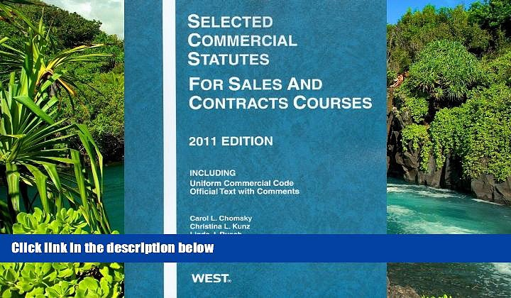 READ FULL  Selected Commercial Statutes For Sales and Contracts Courses, 2011  Premium PDF Online