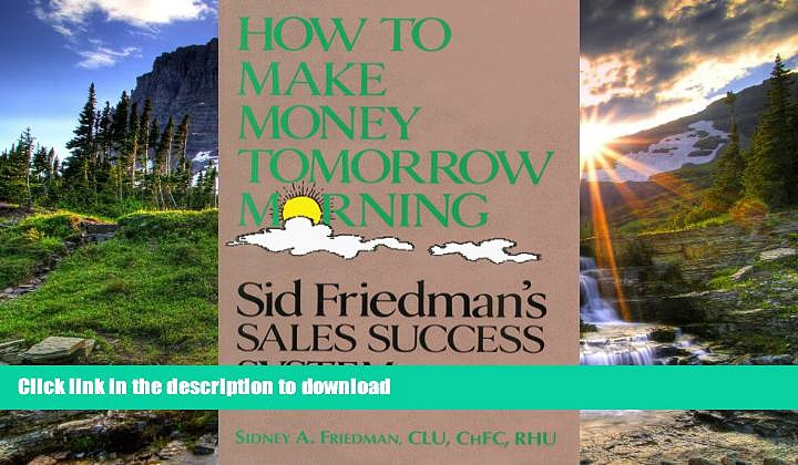 FAVORITE BOOK  How to Make Money Tomorrow Morning FULL ONLINE