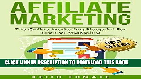 [PDF] Affiliate Marketing: The Online Marketing Blueprint For Internet Marketing (Affiliate