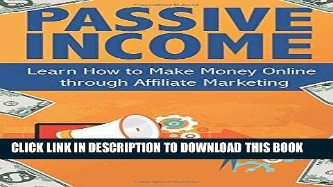 [PDF] Passive Income: Learn How to Make Money Online through Affiliate Marketing Popular Online