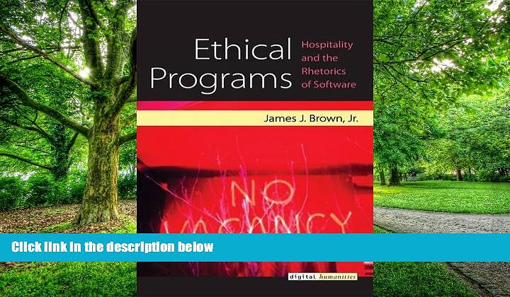 Download [PDF]  Ethical Programs: Hospitality and the Rhetorics of Software (Digital Humanities)