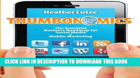 [PDF] Thumbonomics:: The Essential Business Roadmap to Social Media and Mobile Marketing Full Online