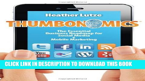[PDF] Thumbonomics: The Essential Business Roadmap to Social Media   Mobile Marketing Popular Online