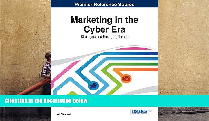 PDF [Download]  Marketing in the Cyber Era: Strategies and Emerging Trends Ali Ghorbani  For Free
