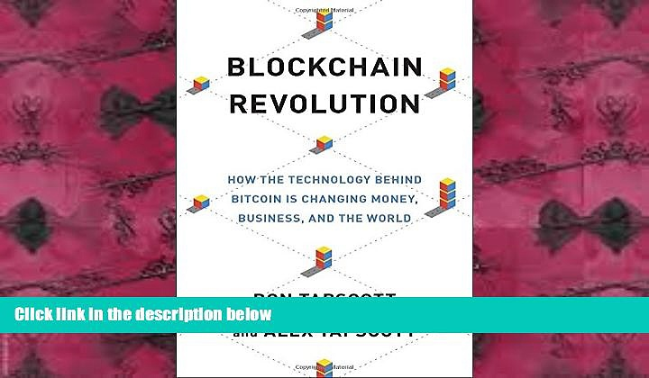 PDF [DOWNLOAD] Blockchain Revolution: How the Technology Behind Bitcoin Is Changing Money,