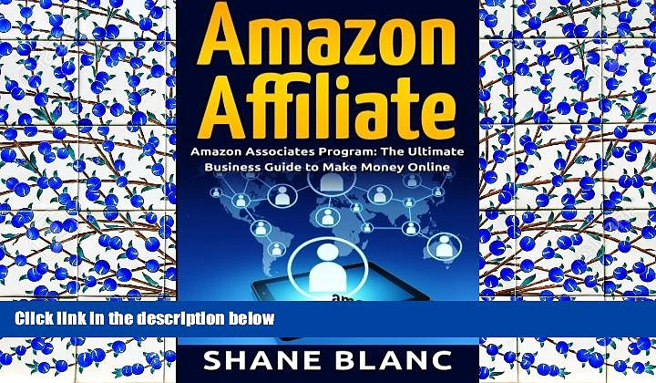 PDF [FREE] DOWNLOAD  Amazon Affiliate: The Ultimate Business and Marketing Guide to Make Money