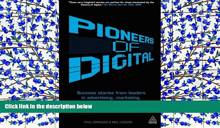 PDF  Pioneers of Digital: Success Stories from Leaders in Advertising, Marketing, Search and