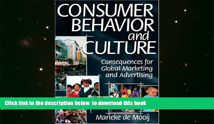 PDF [DOWNLOAD] Consumer Behavior and Culture: Consequences for Global Marketing and Advertising