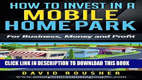 [PDF] How to Invest in a Mobile Home Park: For Business, Money and Profit Full Online